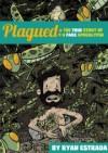 Plagued : The True Story of a Fake Apocalypse - Ryan Estrada
