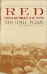 Red: Passion and Patience in the Desert - Terry Tempest Williams