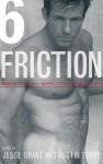 Friction, Volume 6: Best Gay Erotic Fiction - Jesse Grant, Jesse Grant