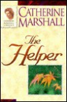 The Helper: He Will Meet Your Every Need - Catherine Marshall