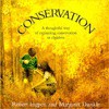 Conservation: A Thoughtful Way of Explaining Conservation to Children - Robert Ingpen, Margaret Dunkle