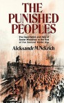 The Punished Peoples: The Deportation and Fate of Soviet Minorities at the End of the Second World War - Aleksandr M. Nekrič