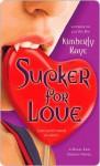 Sucker for Love Sucker for Love - Kimberly Raye