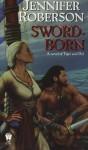 Sword-Born - Jennifer Roberson