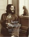 Save Twilight: Selected Poems - Julio Cortázar, Stephen Kessler