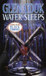 Water Sleeps: (The Chronicle of the Black Company, #8) - Glen Cook