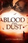 Blood and Dust - Jason Nahrung