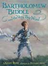 Bartholomew Biddle and the Very Big Wind - Gary Ross, Matthew Myers