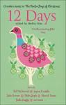12 Days: A Modern Twist on The Twelve Days of Christmas - Jake Arnott, Sophie Kinsella, Stella Duffy, Mike Gayle, Patrick Neate, Shelley Silas, Val McDermid