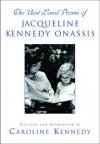 The Best Loved Poems of Jacqueline Kennedy-Onassis - Caroline Kennedy