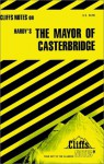 The Mayor of Casterbridge - David C. Gild, CliffsNotes, Thomas Hardy