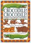 Crocodile! Crocodile!: Stories Told Around the World - Barbara Baumgartner, Judith Moffatt