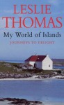 My World Of Islands - Leslie Thomas