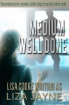 Medium Well Done - Liza Jayne, Lisa Cooke