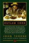 Outlaw Cook - John Thorne, Matt Lewis Thorne
