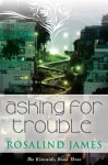 Asking for Trouble - Rosalind James