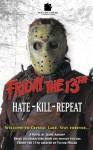 Friday the 13th: Hate-Kill-Repeat - Jason Arnopp