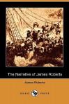 The Narrative of James Roberts (Dodo Press) - James Roberts