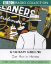 Our Man in Havana: BBC Radio 4 Full-cast Dramatisation - Graham Greene, Gregory Evans