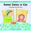 Sweet Dates to Eat - A Ramadan and Eid Story - Jonny Zucker, Jan Barger