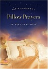 Pillow Prayers to Ease Your Mind - Patsy Clairmont