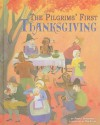 The Pilgrims' First Thanksgiving - Jessica Gunderson, Deb Lucke, Terry Flaherty