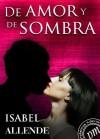 De amor y de sombra (Spanish Edition) - Isabel Allende