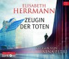 Zeugin der Toten - Elisabeth Herrmann, Nina Petri