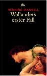 Wallanders erster Fall: und andere Erzählungen (Wallander, #9) - Henning Mankell, Wolfgang Butt