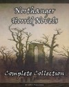 The Complete Northanger Horrid Novel Collection (9 Books of Gothic Romance and Horror) - Eliza Parsons, Ann Radcliffe, Ludwig Flammenberg, Marquis de Grosse, Francis Lotham, Regina Maria, Roche, Eleanor Sleath, M. Mataev