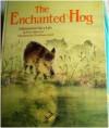 The Enchanted Hog: A Romanian Fairy Tale - Petre Ispirescu