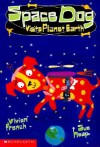 Space Dog Visits Planet Earth - Vivian French, Sue Heap