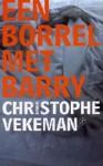 Een borrel met Barry - Christophe Vekeman