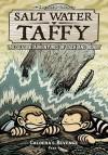 Salt Water Taffy, vol. 4: Caldera's Revenge! Part 1 - Matthew Loux