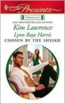Chosen by the Sheikh: The Sheikh and the Virgin\Kept for the Sheikh's Pleasure (Harlequin Presents) - Kim Lawrence, Lynn Raye Harris