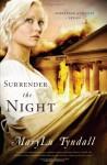 Surrender the Night - MaryLu Tyndall, M.L. Tyndall