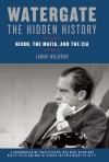 Watergate, the Hidden History: Nixon, the Mafia and the CIA - Lamar Waldron
