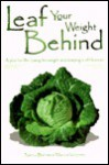 Leaf Your Weight Behind: A Plan for Life: Losing the Weight and Keeping It Off Forever! - Nancy Barnes, Marina Volynets