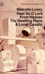 Hear Us O Lord from Thy Dwelling Place: AND Lunar Caustic (Penguin modern classics) - Malcolm Lowry