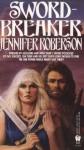 Sword-Breaker (Tiger and Del) - Jennifer Roberson