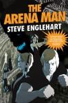 The Arena Man - Steve Englehart