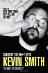 Shootin' the Shit with Kevin Smith: The Best of the SModcast - Kevin Smith