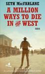 A Million Ways to Die in the West: Roman - Seth MacFarlane