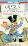 Captain Jennifer Jellyfish Jones: Being the First Terrible Tale of the Ghastly Ghoul (Read Alones) - Vivian French