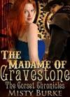 The Madame of Gravestone - Misty Burke