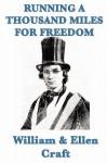 Running a Thousand Miles for Freedom - William Craft, Ellen Craft