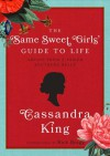 The Same Sweet Girl�s Guide to Life: Advice from a Failed Southern Belle - Cassandra King, Rick Bragg