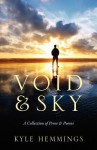 Void & Sky: A Collection of Prose & Poems - Kyle Hemmings