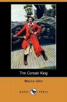 The Corsair King (Dodo Press) - Mór Jókai, Mary J. Safford