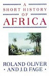A Short History Of Africa: Library Edition - Roland Oliver, J.D. Fage, Geoffrey Howard
